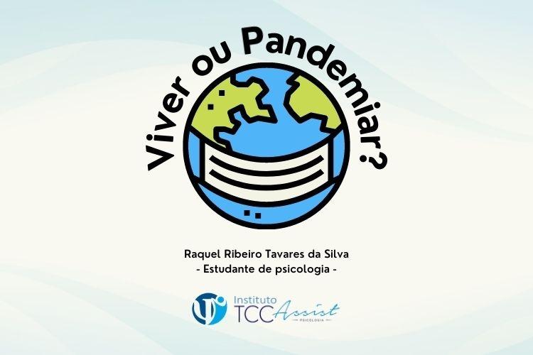 Viver ou Pandemiar?
