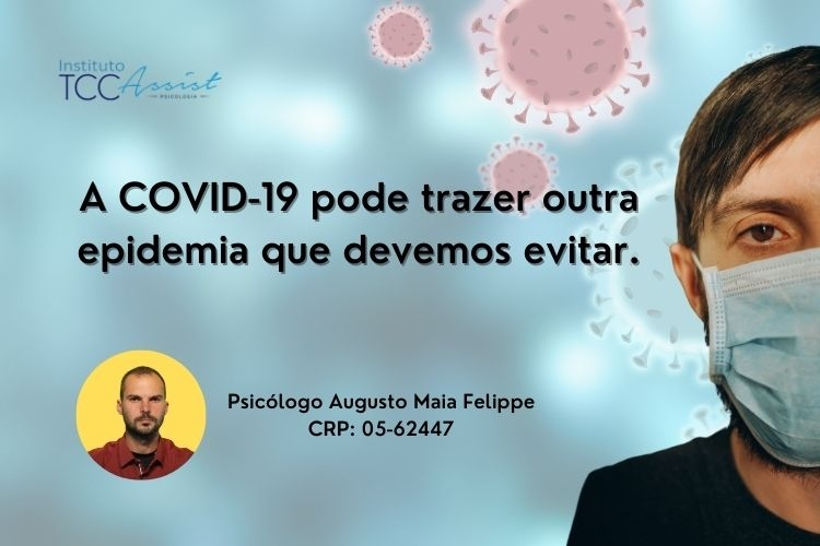A COVID-19 pode trazer outra epidemia que devemos evitar.